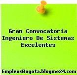 Gran Convocatoria Ingeniero De Sistemas Excelentes