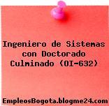 Ingeniero de Sistemas con Doctorado Culminado (OI-632)