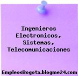 Ingenieros Electronicos, Sistemas, Telecomunicaciones