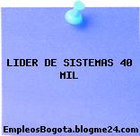 LIDER DE SISTEMAS 40 MIL
