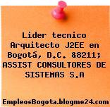 Lider tecnico Arquitecto J2EE en Bogotá, D.C. &8211; ASSIST CONSULTORES DE SISTEMAS S.A
