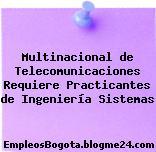 Multinacional de Telecomunicaciones Requiere Practicantes de Ingeniería Sistemas