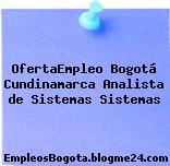 OfertaEmpleo Bogotá Cundinamarca Analista de Sistemas Sistemas