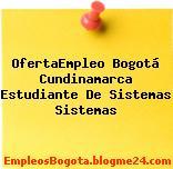 OfertaEmpleo Bogotá Cundinamarca Estudiante De Sistemas Sistemas
