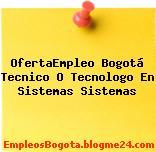 OfertaEmpleo Bogotá Tecnico O Tecnologo En Sistemas Sistemas