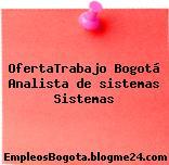 OfertaTrabajo Bogotá Analista De Sistemas Sistemas