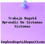 Trabajo Bogotá Aprendiz De Sistemas Sistemas