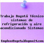 Trabajo Bogotá Técnico sistemas de refrigeración y aire acondicionado Sistemas