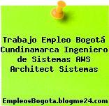 Trabajo Empleo Bogotá Cundinamarca Ingeniero de Sistemas AWS Architect Sistemas