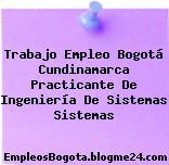 Trabajo Empleo Bogotá Cundinamarca Practicante De Ingeniería De Sistemas Sistemas