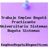 Trabajo Empleo Bogotá Practicante Universitario Sistemas Bogota Sistemas