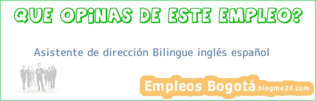 Asistente de dirección Bilingue inglés español