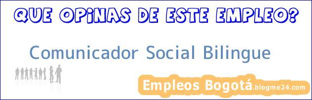 Comunicador Social Bilingue