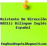 Asistente De Dirección &8211; Bilingue Inglés Español