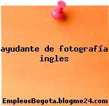 Ayudante De Fotografía – Ingles