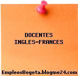 DOCENTES INGLES-FRANCES