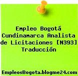 Empleo Bogotá Cundinamarca Analista de Licitaciones [N393] Traducción