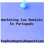 Marketing Con Dominio En Portugués