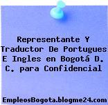 Representante Y Traductor De Portugues E Ingles en Bogotá D. C. para Confidencial