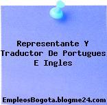 Representante Y Traductor De Portugues E Ingles