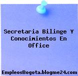 Secretaria Bilinge Y Conocimientos En Office