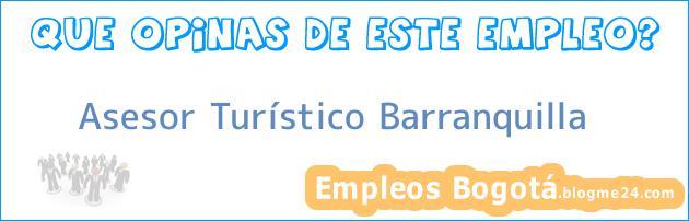 Asesor Turístico Barranquilla