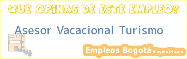 Asesor Vacacional Turismo