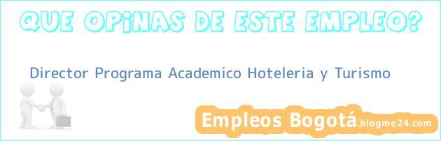 Director Programa Academico Hoteleria y Turismo