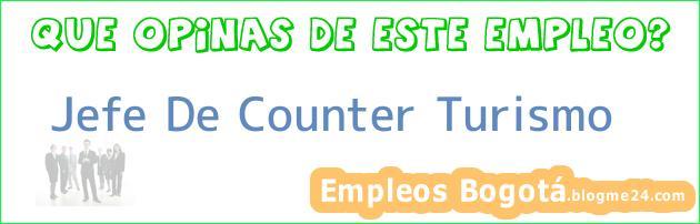 Jefe De Counter – Turismo