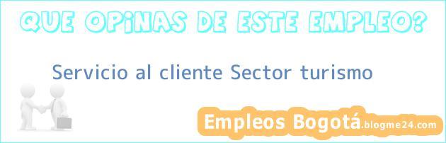 Servicio al cliente Sector turismo