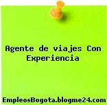 Agente de viajes – Con Experiencia