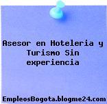 Asesor en Hoteleria y Turismo Sin experiencia