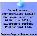 Capacitadores empresariales &8211; Con experiencia en Atlántico &8211; Divertours Turismo Profesional Ltda
