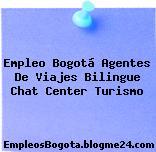 Empleo Bogotá Agentes De Viajes Bilingue Chat Center Turismo