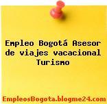 Empleo Bogotá Asesor de viajes vacacional Turismo