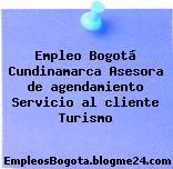Empleo Bogotá Cundinamarca Asesora de agendamiento Servicio al cliente Turismo