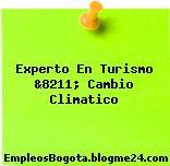 Experto En Turismo &8211; Cambio Climatico