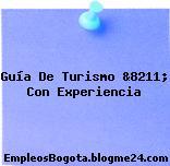 Guía De Turismo &8211; Con Experiencia