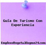 Guía De Turismo Con Experiencia