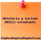 Hoteleria y turismo &8211; estudiante