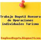 Trabajo Bogotá Asesora de Operaciones individuales Turismo