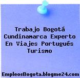 Trabajo Bogotá Cundinamarca Experto En Viajes Portugués Turismo