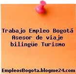 Trabajo Empleo Bogotá Asesor de viaje bilingüe Turismo