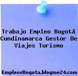 Trabajo Empleo Bogotá Cundinamarca Gestor De Viajes Turismo