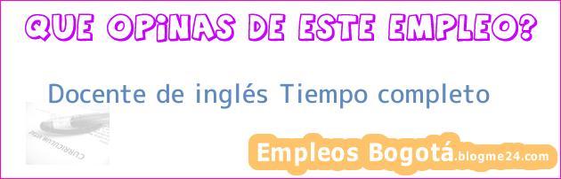 Docente De Inglés – Tiempo Completo