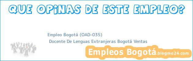 Empleo Bogotá (OAD-035) | Docente De Lenguas Extranjeras Bogotá Ventas