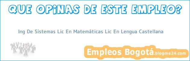 Ing De Sistemas Lic En Matemáticas Lic En Lengua Castellana