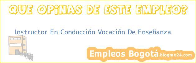 Instructor En Conducción Vocación De Enseñanza