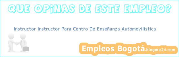 Instructor Instructor Para Centro De Enseñanza Automovilistica