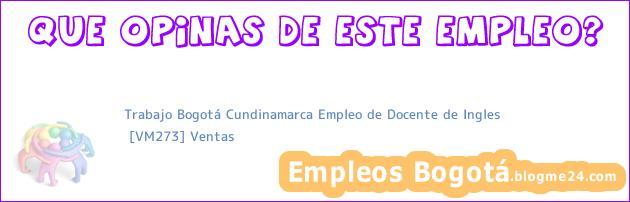 Trabajo Bogotá Cundinamarca Empleo de Docente de Ingles | [VM273] Ventas
